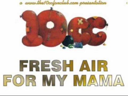 10cc – Fresh Air For My Mama