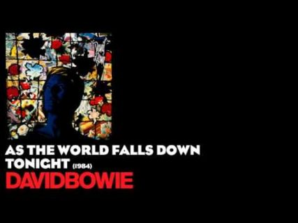 As the World Falls Down – David Bowie