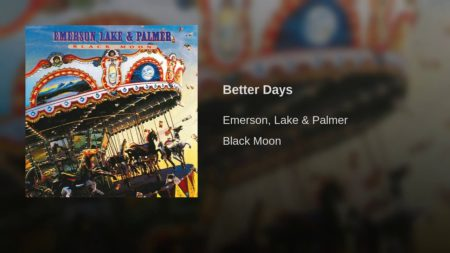 Better Days – Emerson Lake & Palmer