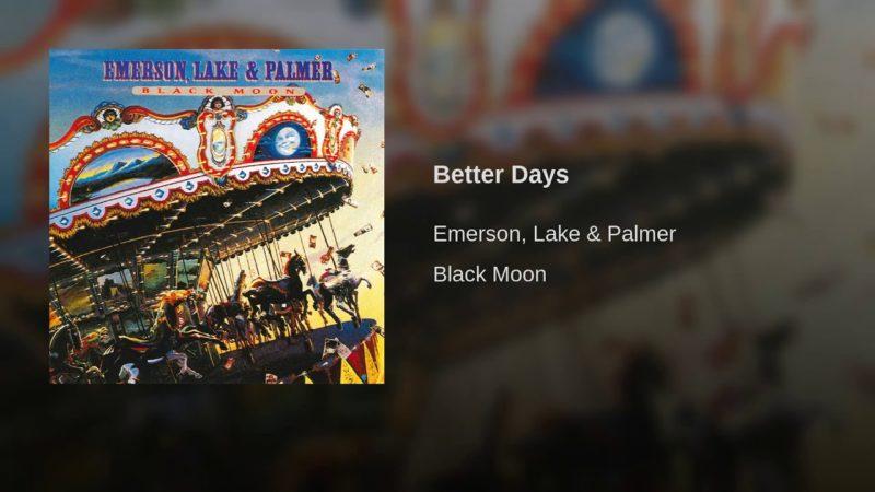 Better Days – Emerson Lake & Palmer