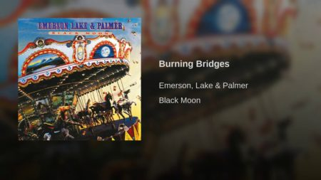 Burning Bridges – Emerson Lake & Palmer
