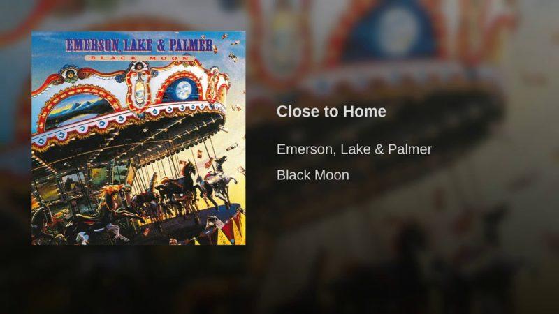 Close to Home – Emerson Lake & Palmer