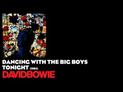 Dancing with the Big Boys – David Bowie