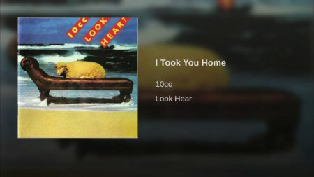 10cc – I Took You Home