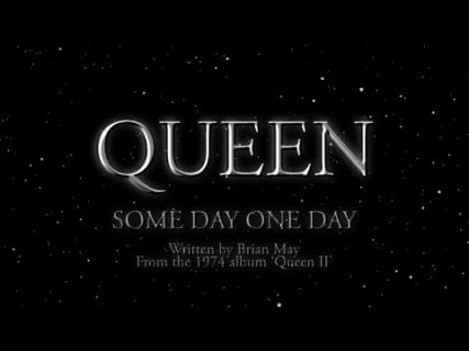 Queen – Some Day One Day