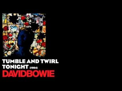 Tumble and Twirl – David Bowie